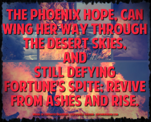 Phoenix rising from the ashes.